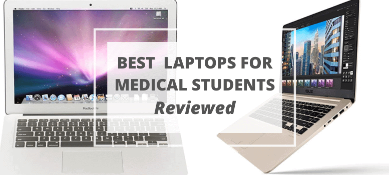 Best laptops for a medical student
